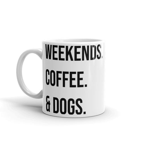 Weekends. Coffee. And Dogs.