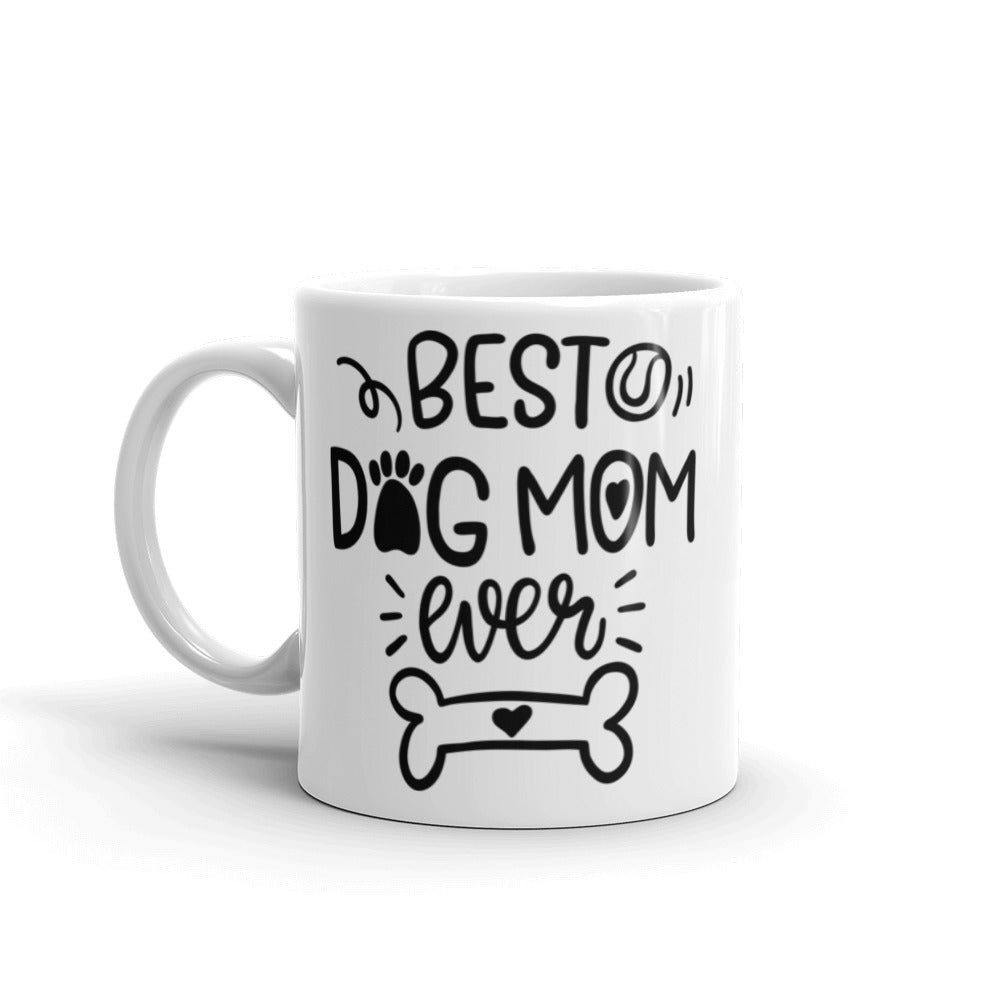 Best Dog Mom Ever! Mug