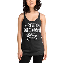 Best Dog Mom Ever TankTop (also comes in black)