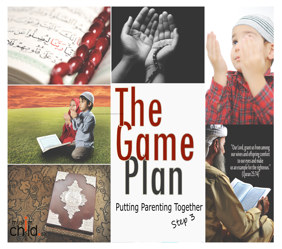 The Game Plan – Putting Parenting Together (step 3 of 3 )