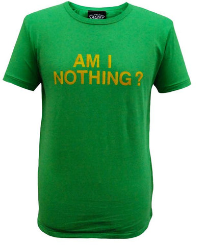 Luxury Comedy (Am I Nothing) Green T-Shirt