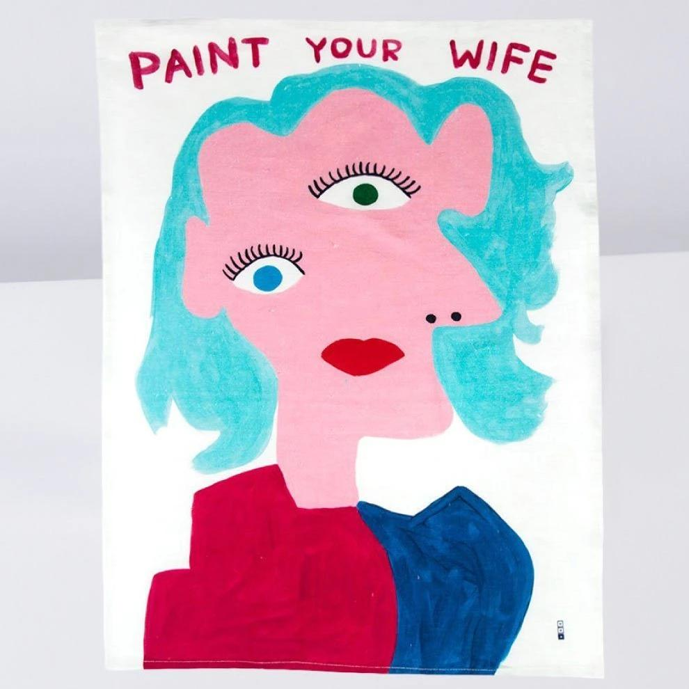 Paint Your Wife Kitchen Towel by David Shrigley