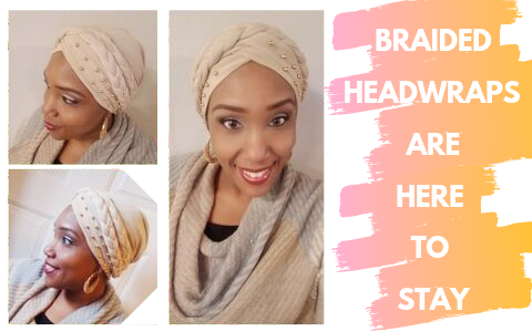 Braided Headwraps You Should Try Out This Season