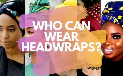 Who Can Wear A Head Wrap?