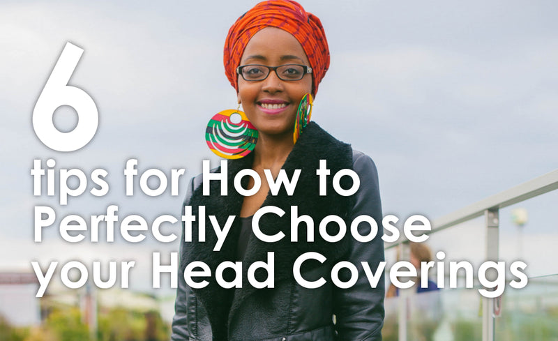 6 tips for How to Perfectly Choose your Head Coverings