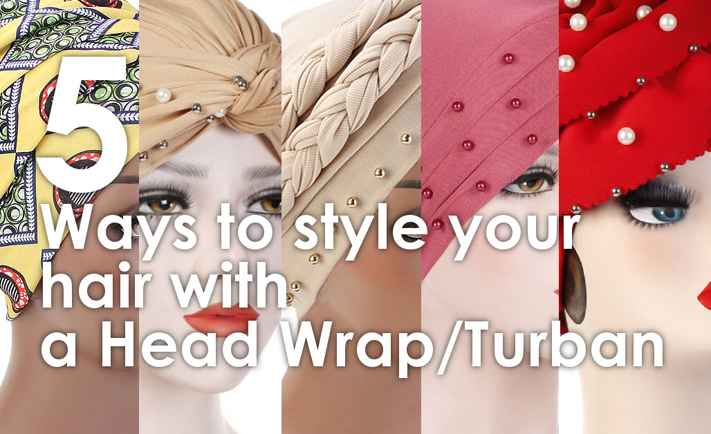 5 Ways to Style your Hair with a Head Wrap/Turban