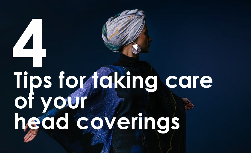 4 tips for taking care of your head coverings
