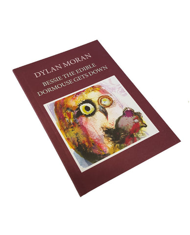 Dylan Moran: Bessie The Edible Dormouse Gets Down Book
