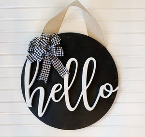 Hello 3D round sign, hello sign, handmade wood sign, black and white sign, handpainted wood sign, wood sign