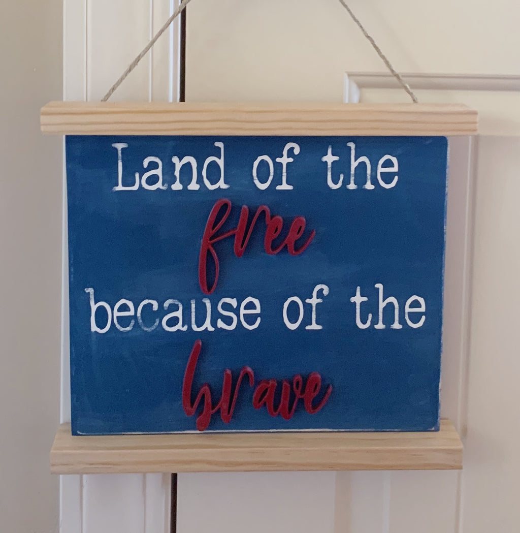 July 4th Wood Sign, Patriotic Wood Sign, Land of the Free Sign, 3D Wood Sign, 4th of July Sign