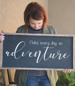 Adventure Sign, Wood sign, Wood Wall Art, Make Every Day an Adventure, Farmhouse Sign