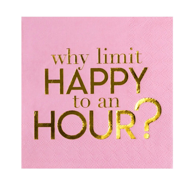 WHY LIMIT HAPPY TO AN HOUR COCKTAIL NAPKINS