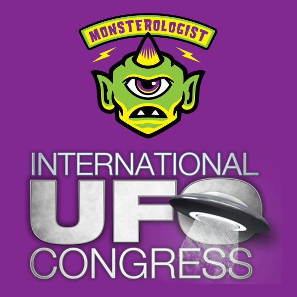 Monsterologist Event: International UFO Congress