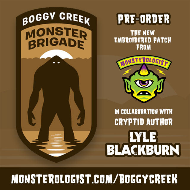 Boggy Creek Monster Brigade embroidered patch pre-order promo Monsterologist