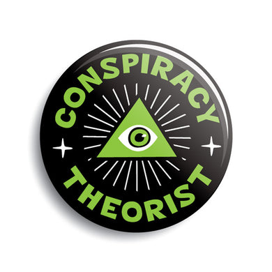 Conspiracy Theorist | Illuminati eye in triangle/pyramid pin-back button by Monsterologist.