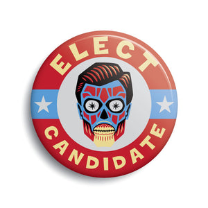 """Elect Candidate"" humorous campaign button featuring the alien politician from the movie ""They Live"" 