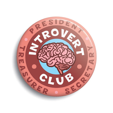 Introvert's Club pin-back button by Monsterologist