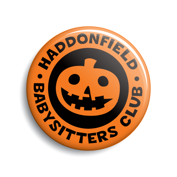 Haddonfield Babysitters Club button | Halloween horror slasher movie humor