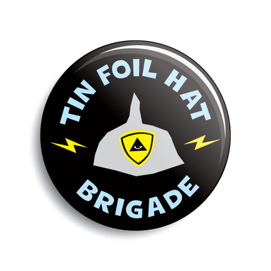 Tin Foil Hat Brigade pin-back button