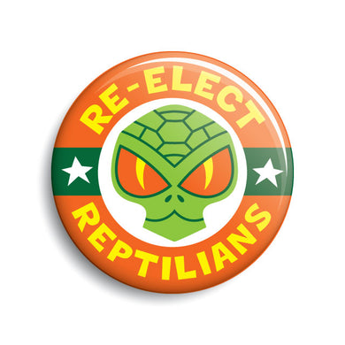 Re-Elect Reptilians campaign button art by Monsterologist