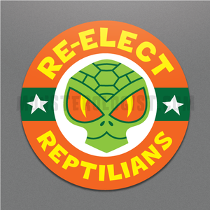 Re-Elect Reptilians | funny election campaign sticker
