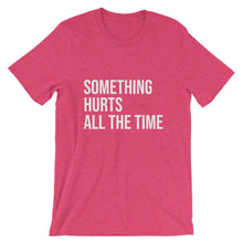 Something Hurts All the Time Cool Dad T-shirt in HEather Raspberry