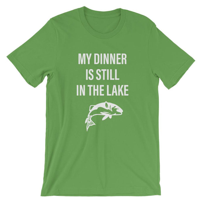 My Dinner is Still in The Lake T-Shirt - House of Dad