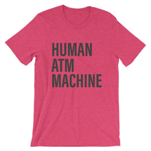 Human ATM Machine heather raspberry funny dad  T-Shirt - House of Dad