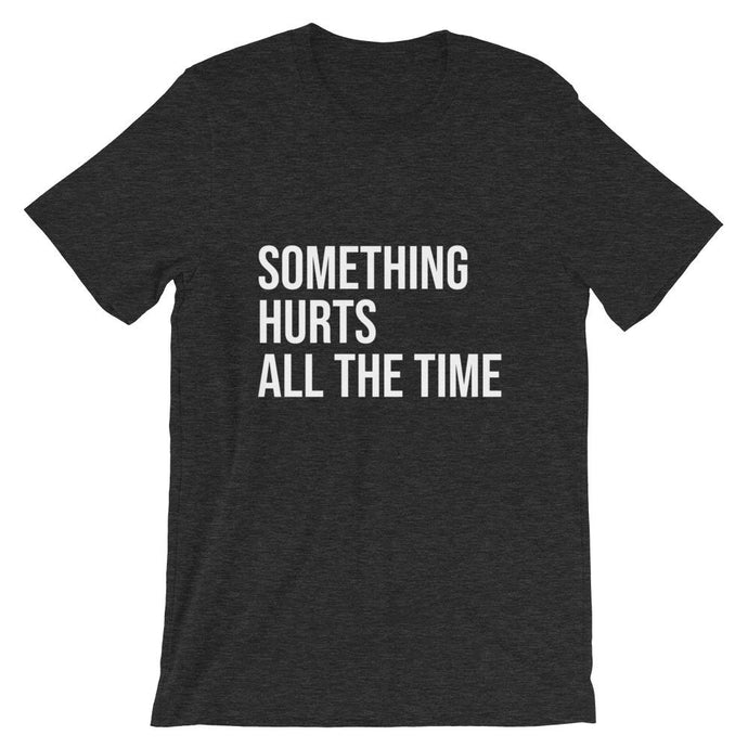Something Hurts All the Time Cool Dad T-shirt in dark gray