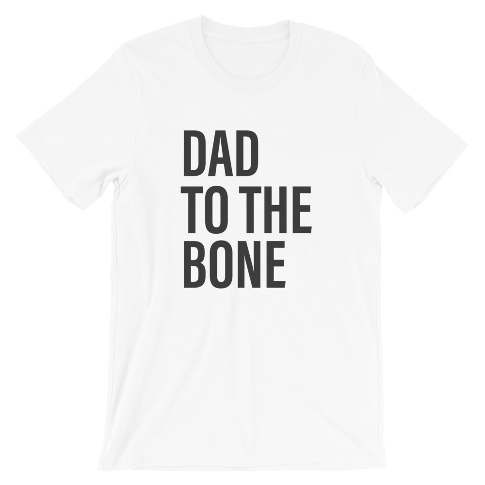 white Dad To The Bone T-Shirt - House of Dad