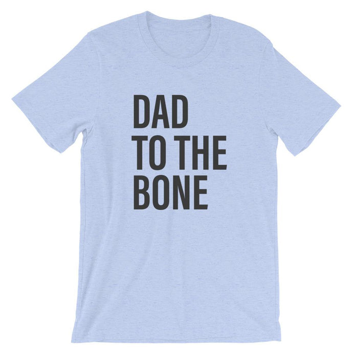 Blue Dad To The Bone T-Shirt - House of Dad