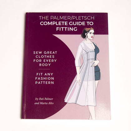The Palmer Pletsch Complete Guide to Fitting: Sew Great Clothes for Every Body