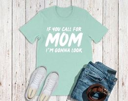 If you call for Mom I'm Gonna Look
