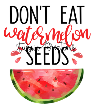 Don't Eat Watermelon Seeds Transfer