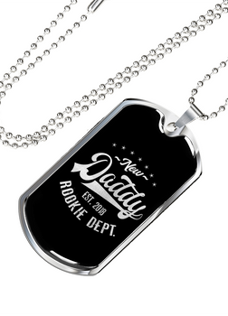 Rookie Dept. New Daddy- Luxury Dog Tag