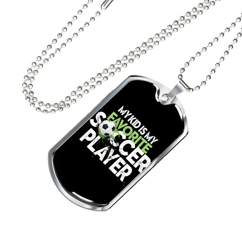 My Kid is My Favorite Soccer Player- Luxury Dog Tag
