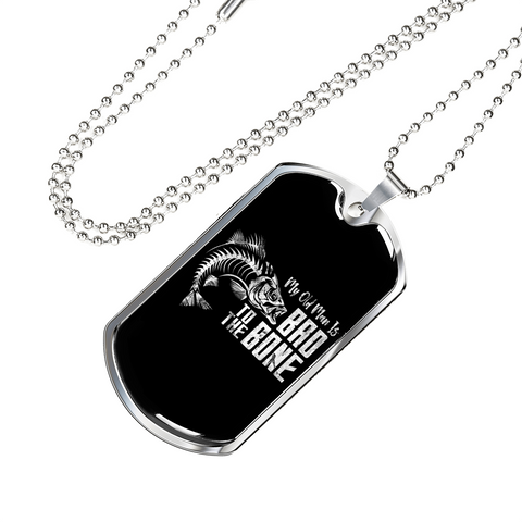 My Old Man is Bad to the Bone- Luxury Dog Tag