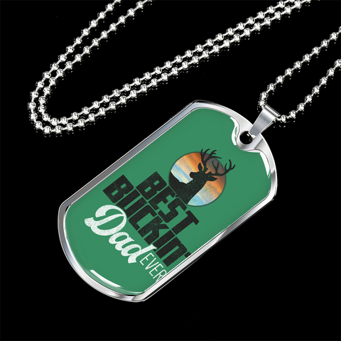 Best Buckin' Dad Ever- Green- Luxury Dog Tag