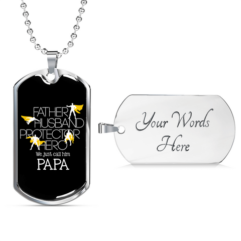 We Just Call Him Papa- Luxury Dog Tag