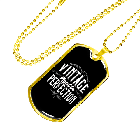 Vintage Aged To Perfection - Luxury Dog Tag