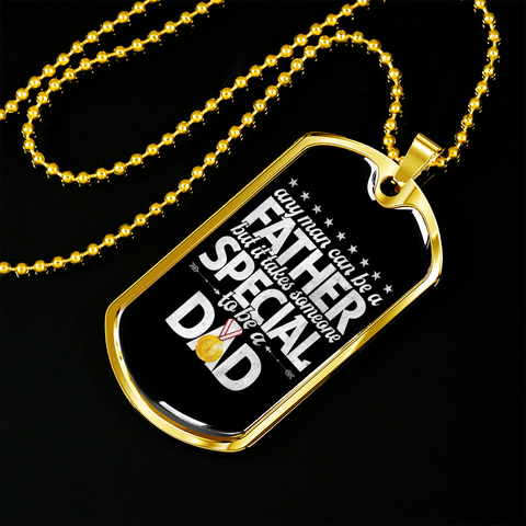 It Takes Someone Special to be a Dad- Luxury Dog Tag