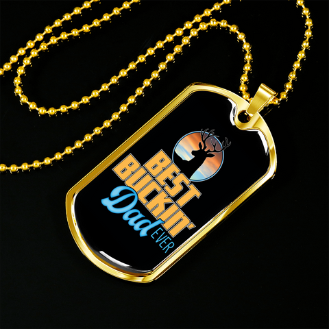 Best Buckin' Dad Ever- Black- Luxury Dog Tag