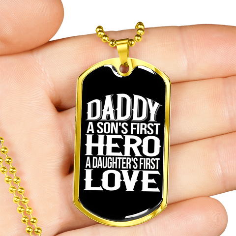 Daddy First Hero First Love- Luxury Dog Tag