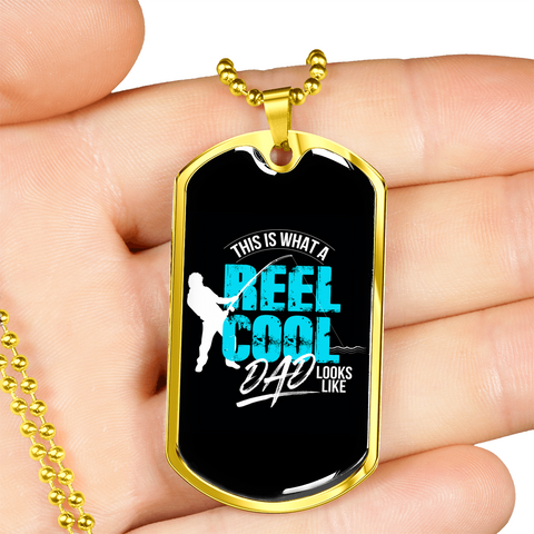 Reel Cool Dad- Luxury Dog Tag