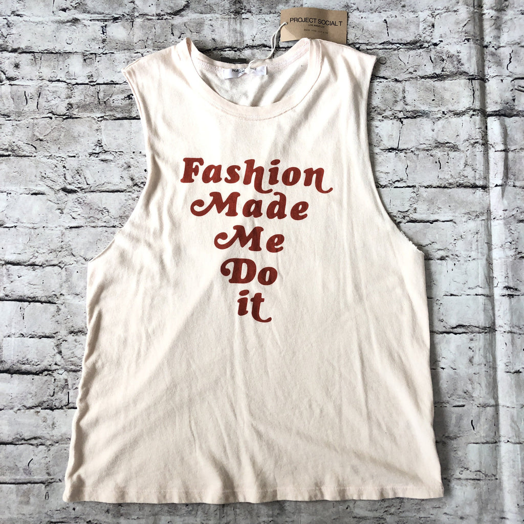 PROJECT SOCIAL T LA Fashion Made Me Do It Tank Top Size M NWT