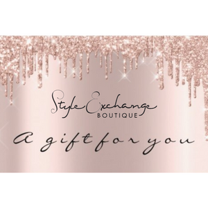 STYLE EXCHANGE BOUTIQUE Gift Card- All Denominations