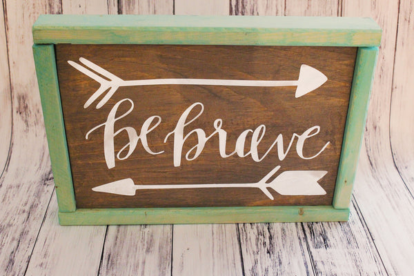 Be Brave Arrow Sign