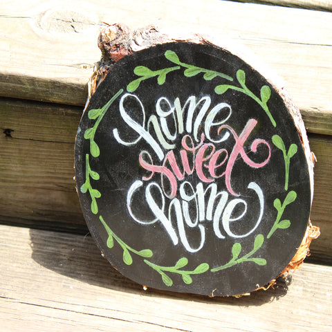 Home Sweet Home Wood Slice Sign