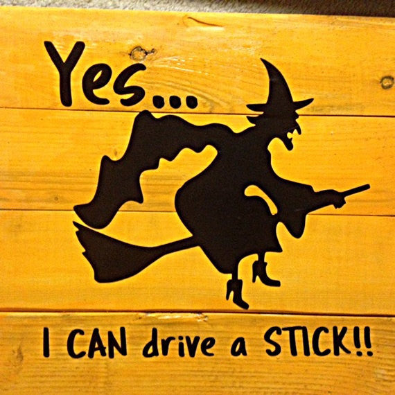 I Can Drive A Stick Halloween Wood Sign