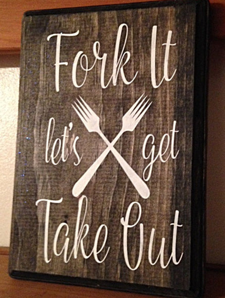 Fork It Let's Get Take Out Kitchen Humor Wall Sign